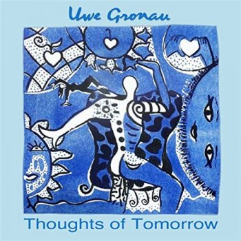 Uwe Gronau - Thoughts of Tomorrow (2014)