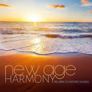 New Age Harmony Relaxing to Natures Sounds (2014)