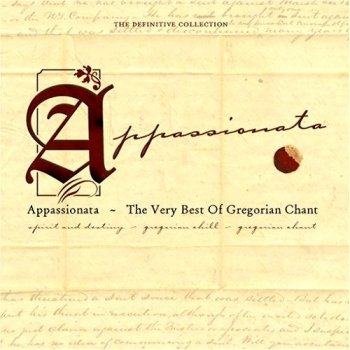 Appassionata - The Very Best Of Gregorian Chant (2004)