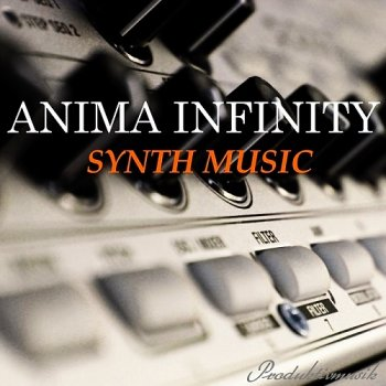 Anima Infinity - Synth Music (2014)
