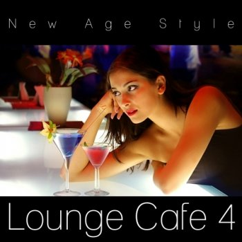 New Age Style - Lounge Cafe 4 (2014)