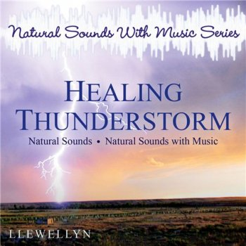 Llewellyn - Healing Thunderstorm: Natural Sounds with Music Series (2014)