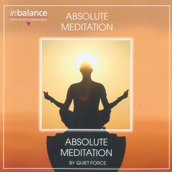 Quiet Force - Absolute Meditation (2009)