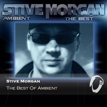 Stive Morgan - The Best Of Ambient (2014)