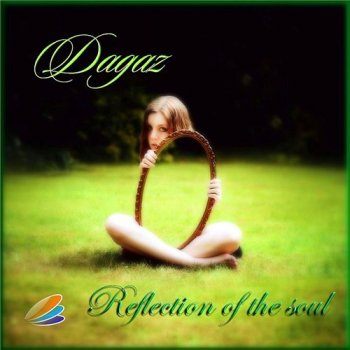 Dagaz - Reflection Of The Soul (2014)