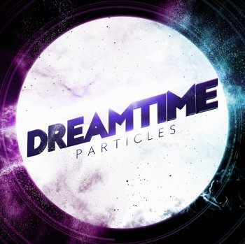 Dreamtime - Particles (2015)