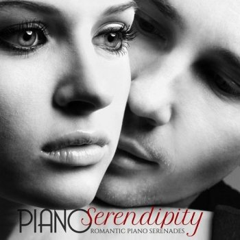 Piano Serendipity Romantic Piano Serenades (2015)