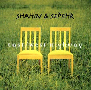 Shahin & Sepehr - East West Highway (2000)