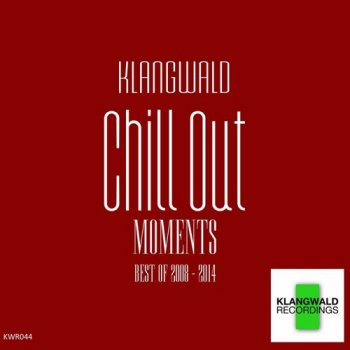 Klangwald - Chill Out Moments (2015)