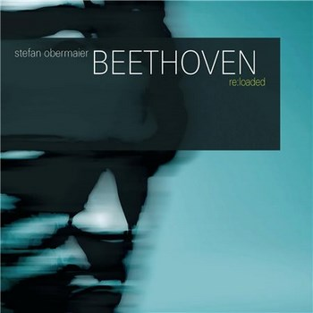 Stefan Obermaier - Beethoven Re-Loaded (2009)