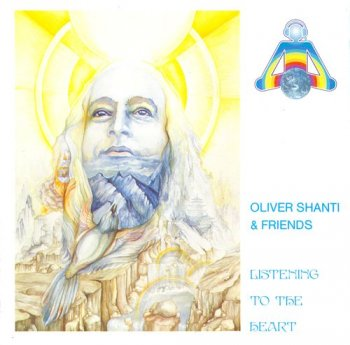 Oliver Shanti And Friends - Listening to the Heart (1987)