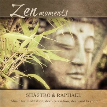 Shastro & Raphael - Zen Moments (2015)