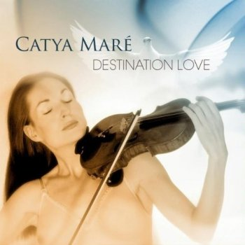 Catya Maré - Destination Love (2010)