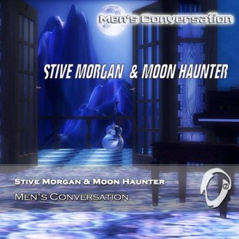Stive Morgan & Moon Haunter - Men's Conversation (2015)