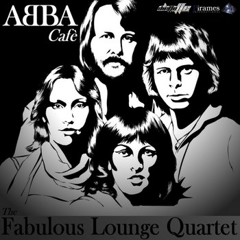 The Fabulous Lounge Quartet - Abba Cafe (2014)
