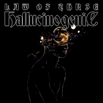 Law Of Three - Hallucinogenic (2015)