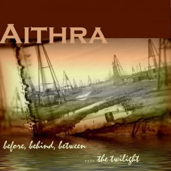 Aithra - Before, Behind, Between...The Twilight (2006)