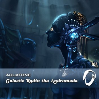 Aquatone - Galactic Radio The Andromeda (2015)