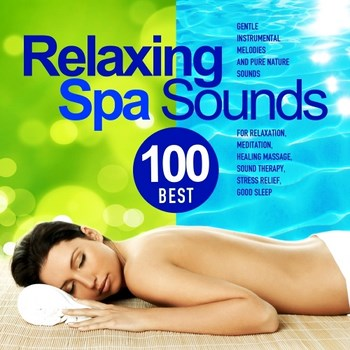 Wellness, Etherea - Best 100 Relaxing Spa Sounds (2015)