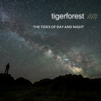 Tigerforest - The Tides of Day and Night (2014)