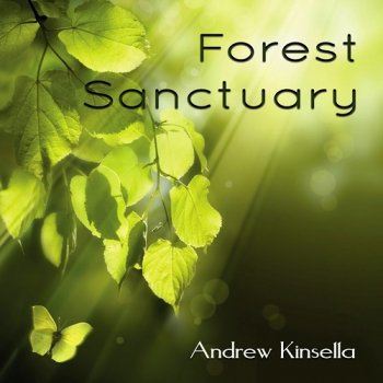 Andrew Kinsella - Forest Sanctuary (2015)