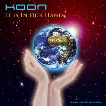 Koon – It Is In Our Hands (2015)