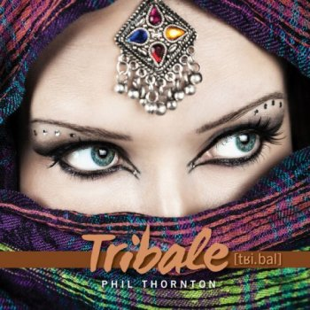 Phil Thornton - Tribale (2015)