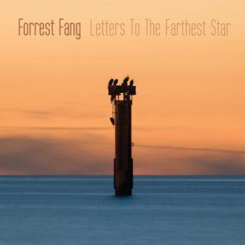 Forrest Fang - Letters To The Farthest Star (2015)