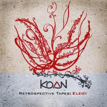 Koan - Retrospective Tapes Elegy (2015)