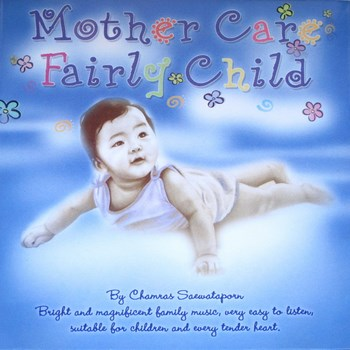 Chamras Saewataporn - Mother Care Fairly Child (2004)