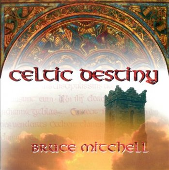 Bruce Mitchell - Celtic Destiny (1995)