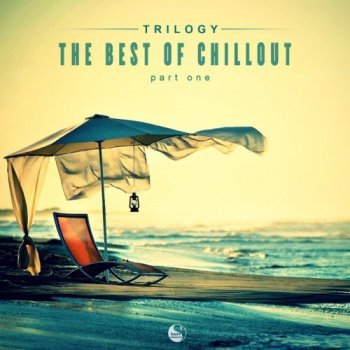 Trilogy The Best Of Chillout  (2015)
