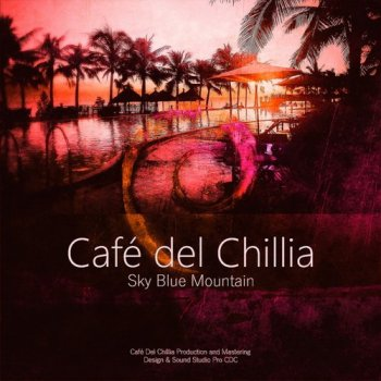Cafe Del Chillia - Sky Blue Mountain (2015)