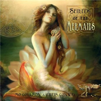 Mo Coulson & Chris Conway - Spirits of the Mermaids (2013)