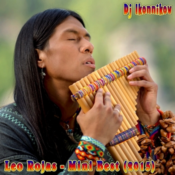 Leo Rojas - Mini Best (Dj Ikonnikov E.x.c Version) (2015)