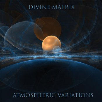 Divine Matrix - Atmospheric Variations (2012)