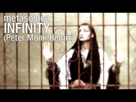 Metasonica – Infinity (Peter Monk Remix)