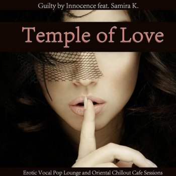 Guilty by Innocence feat. Samira K - Temple of Love (2015)