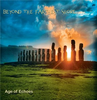 Age Of Echoes - Beyond the Farthest Shore (2015)