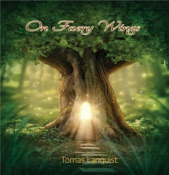 Tomas Lanquist - On Faery Wings (2015)