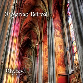 Wychazel - Gregorian Retreat (2015)