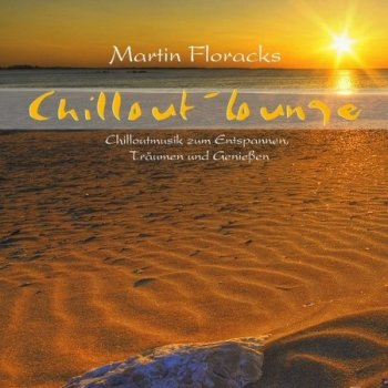 Martin Floracks - Chillout-Lounge (2015)