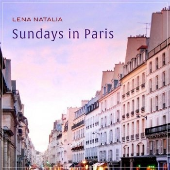 Lena Natalia - Sundays in Paris (2015)