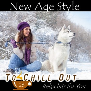 New Age Style - To Chill Out 26 (2015)