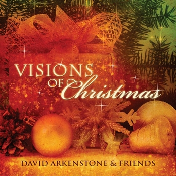 David Arkenstone & Friends - Visions of Christmas (2010)