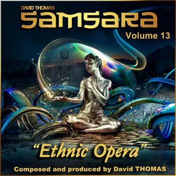 David Thomas (Samsara) - Ethnic Opera, Vol. 13 (2015)