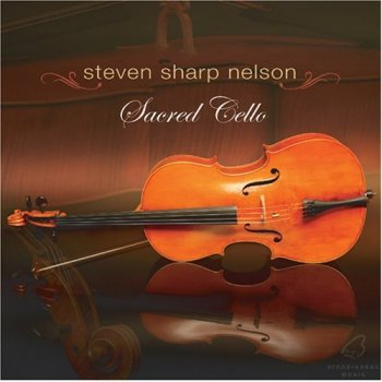 Steven Sharp Nelson - Sacred Cello (2003)