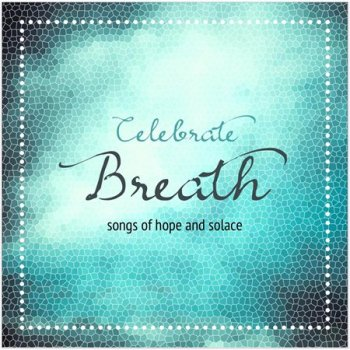 Kavin Hoo & Todd Herzog - Celebrate Breath (2015)