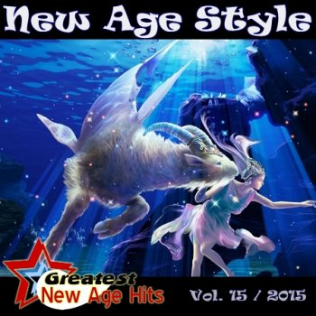 New Age Style - Greatest New Age Hits, Vol. 15 (2015)