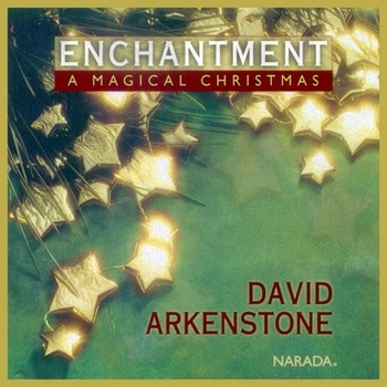 David Arkenstone - Enchantment. A Magical Christmas (1997)